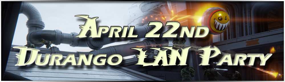 Durango LAN Parties